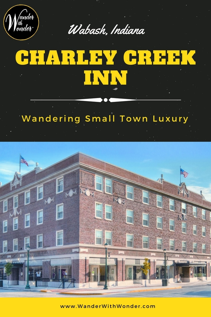Wabash, Indiana a small town in Northeast Indiana has undergone a renewed revitalization. One major restoration project is luxuryhistoric Charley Creek Inn.