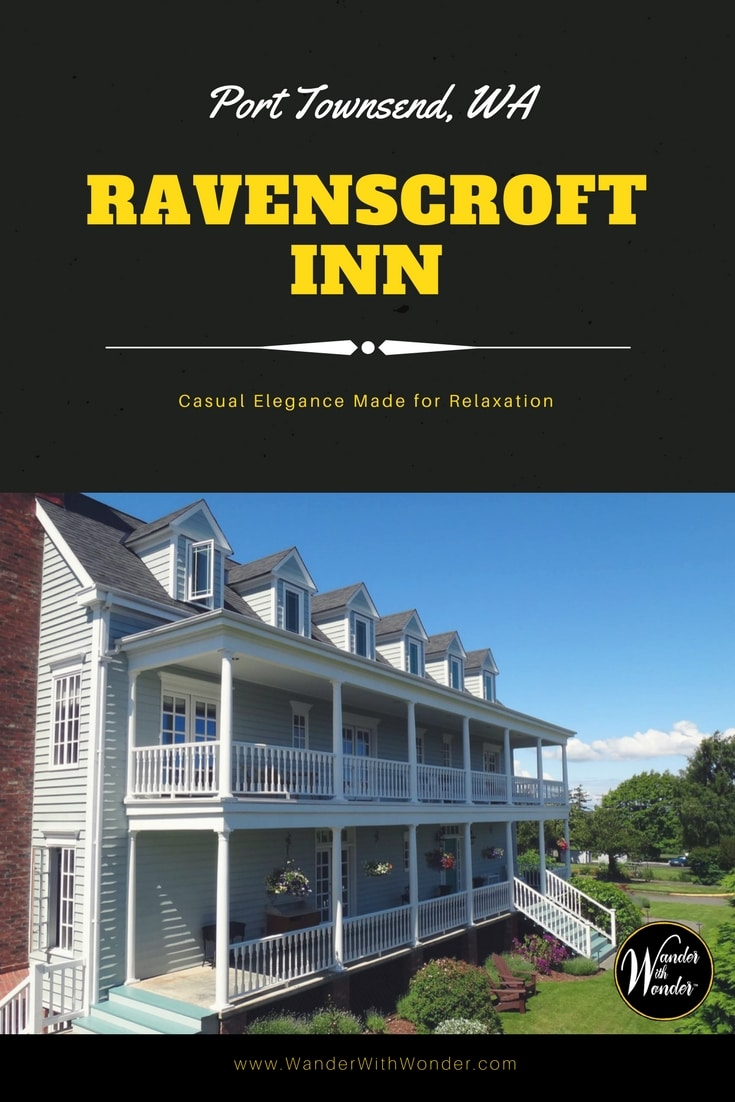 I drove up to Port Townsend's Ravenscroft Inn on the Olympic Peninsula, saw the expansive porches and lovely garden, and knew I'd be able to relax there.