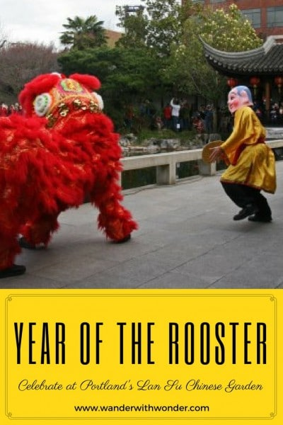 It's time for Chinese New Year and this year it is the Year of the Rooster. Celebrate in style at Portland's Lan Su Chinese Garden.