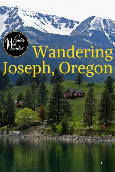 Joseph, Oregon has become an important arts destination with stunning bronzes and the breathtaking Wallowa mountains as a backdrop.
