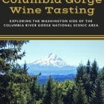 There are some great Columbia Gorge wine tasting experiences to be had on the Washington side of the beautiful Columbia River Gorge National Scenic Area.