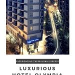 To start our journey in Halkidiki, Greece, we began in the country's second largest city, Thessaloniki, with an overnight stay at luxuriousHotel Olympia.