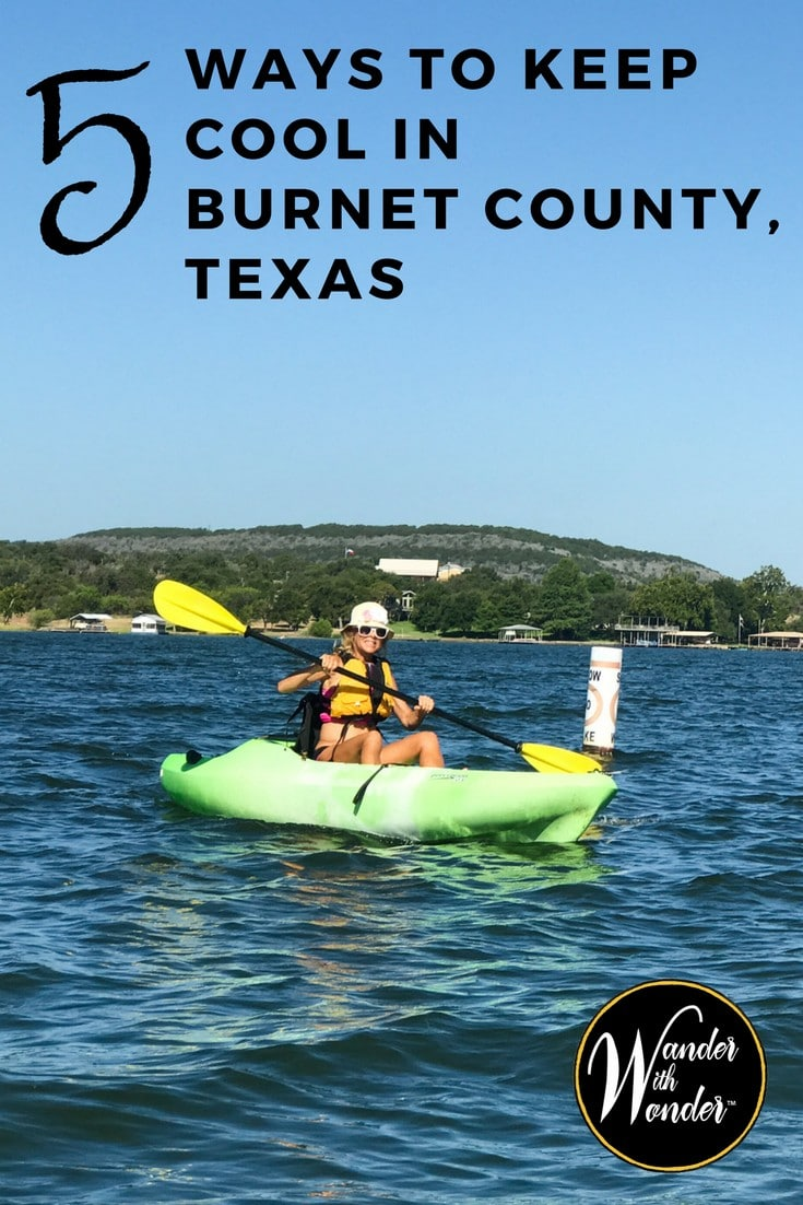 The highland lakes region of Burnet County, Texas, 58 miles north of Austin, can be blazing hot in summer. Here are 5 ways to keep cool and enjoy the fun. #travel #summer #wandertexas #texas