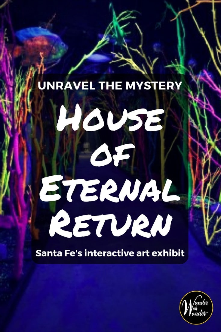 Unravel the mystery of Santa Fe's new interactive visual art exhibit, House of Eternal Return, to find out what happened to its occupants.