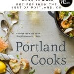 If you love Portland restaurants, and follow Portland chefs, the new cookbook—Portland Cooks—by Danielle Centoni should be on your must-have list.