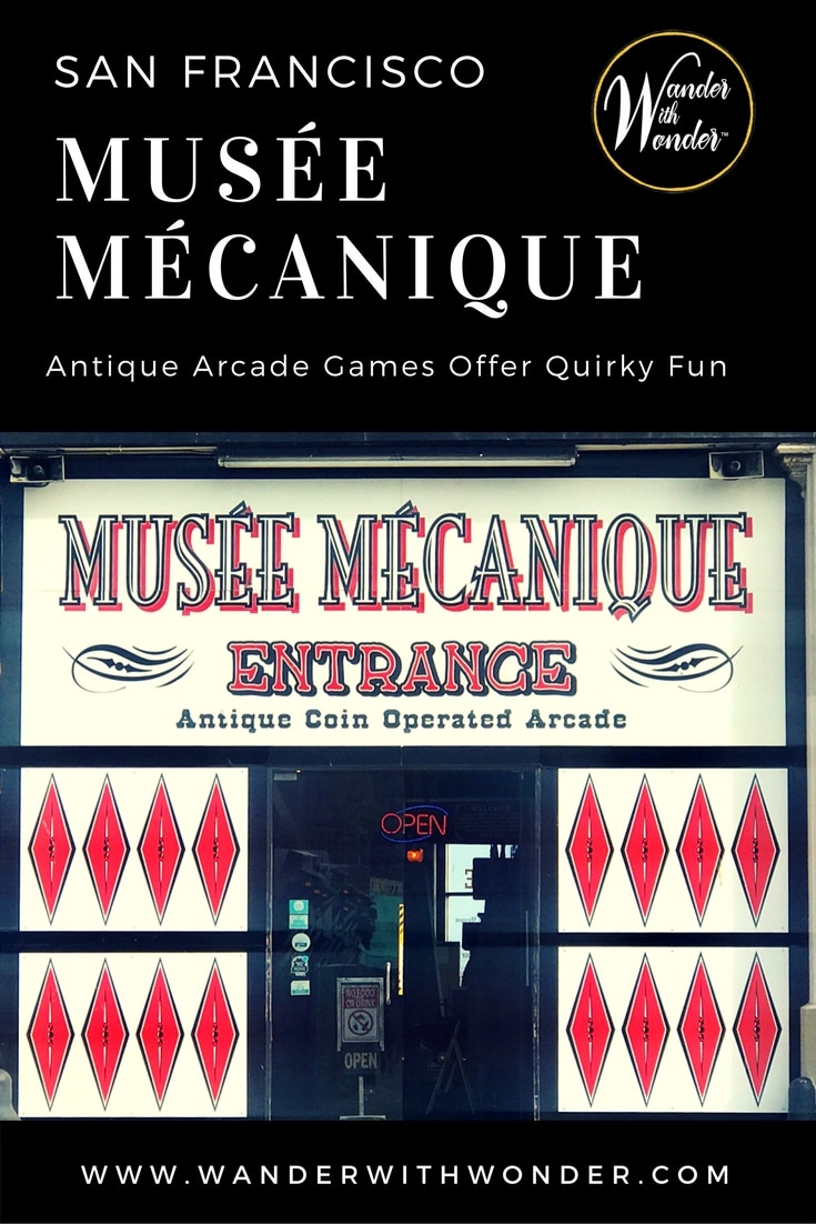 More than 300 vintage carnival characters come to life with spare change at San Francisco's Musée Mécanique. Try your hand at antique arcade games! #SanFrancisco #familytravel #travel #museum #quirky #arcades #pier45 #california #wander