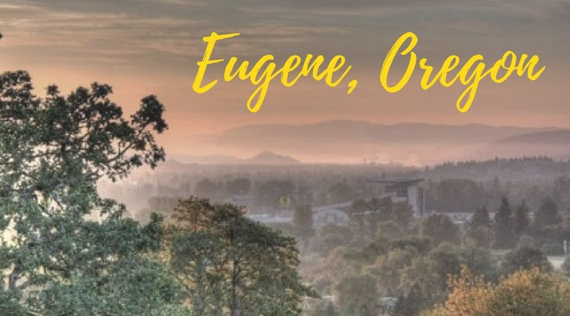 Five Wow Reasons Why You Must Visit Eugene, Oregon