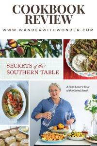 In her new cookbook Secrets of the Southern Table: A Food Lover's Tour of the Global South, chef Virginia Willis carefully pulls readers in to share a diverse Southern culture and history in between fabulous recipes that highlight the variety of Southern cuisine. #cookbook #bookreview #southern #southerncooking #cooking #recipes #cuisine #virginiawillis #south