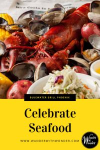 Celebrate seafood all summer at Bluewater Grill Phoenix, where they serve up fresh sustainably caught or farm-harvested seafood, flown fresh to Arizona. #ArizonaRestaurants #seafood #PhoenixRestaurants #WanderWithWonder