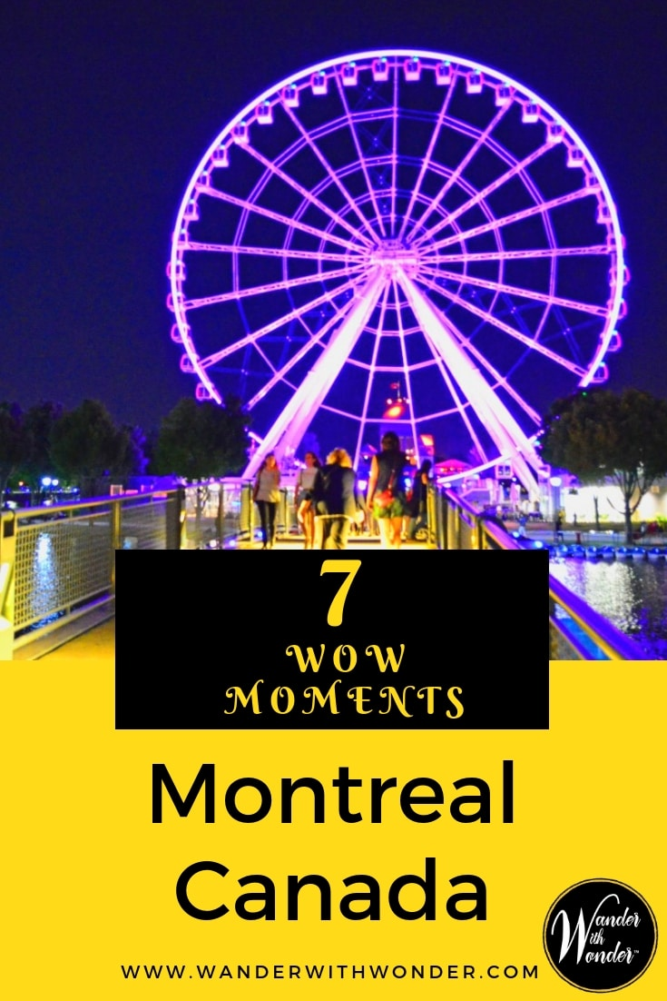 "Montreal is one of the oldest continuously inhabited cities in North America. Discover seven of the best ""wow"" experiences in Montreal, Canada. #Canada #Montreal #familytravel #wowmoments #wanderwithwonder"
