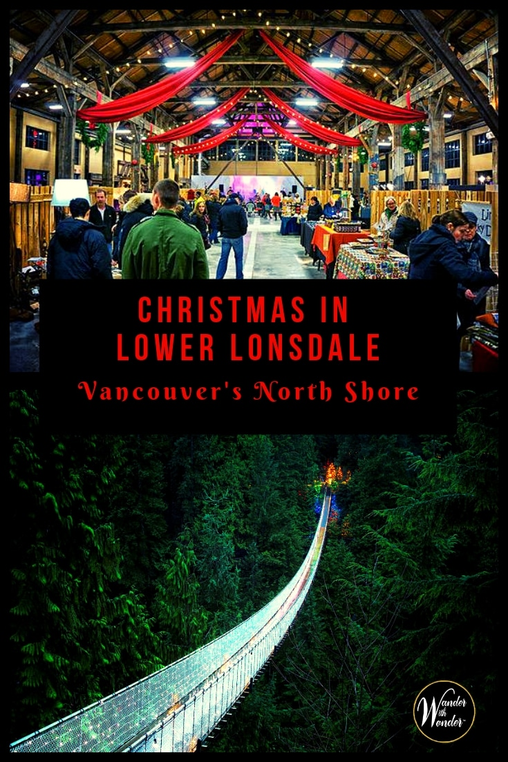 Head to Lower Lonsdale for the Christmas holidays. The historic neighborhood on Vancouver's North Shore in British Columbia is a perfect place for a merry ole time. #Christmas #ChristmasMarket #Vancouver #Canada