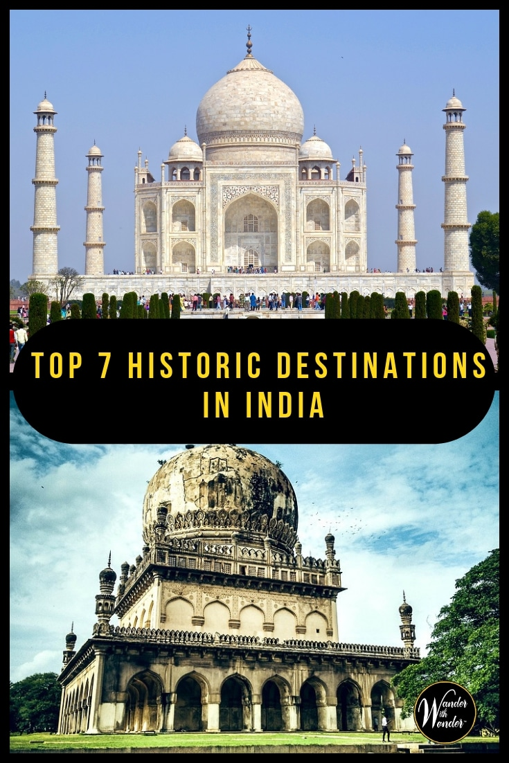 India is a birthplace of many religions and is blessed to have some of the world\'s best known architectural marvels. These destinations are even more interesting because of the history behind their construction or destruction. We bring you the top 7 historic destinations in India—a delight to discover! #travel #India #culturaltravel #architecture #history #historictravel #wowmoments