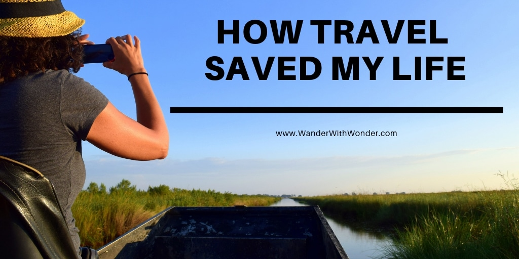 How Travel Saved My Life
