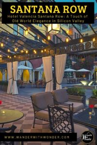Tucked within the hustle and bustle of Silicon Valley, Hotel Valencia Santana Row is a mixture of high-end luxury and Old World charm in San Jose. #travel #wanderwithwonder #luxury #hotel #SiliconValley #SanJose #HotelValencia #SantanaRow