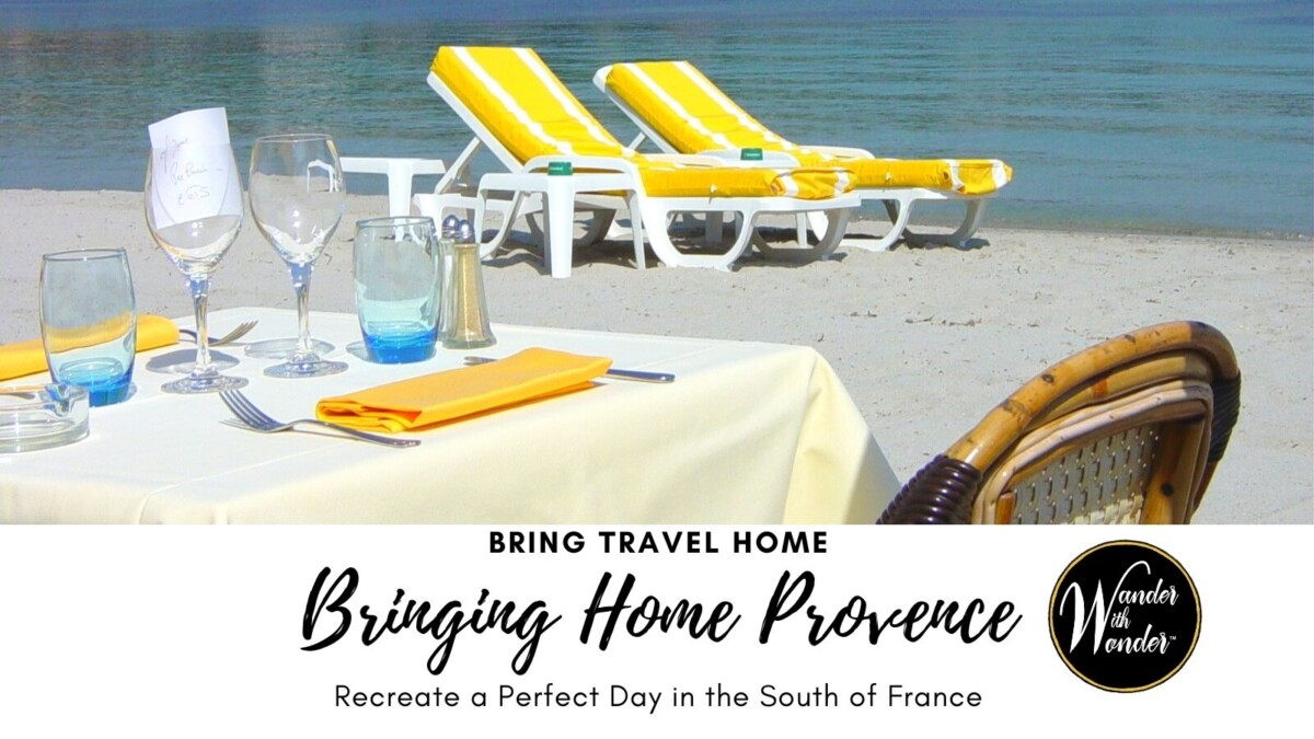 Bring Travel Home: Bringing Home Provence