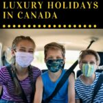 With the uncertainty about when free travel can resume, families in need of a holiday break will find their options to be somewhat limited. However, travel within provincial or state boundaries in Canada is a fairly certain option if you consider pandemic safety. We look at general principles that will help the holiday-starved to minimize risk on a local trip while still enjoying luxury and comfort.